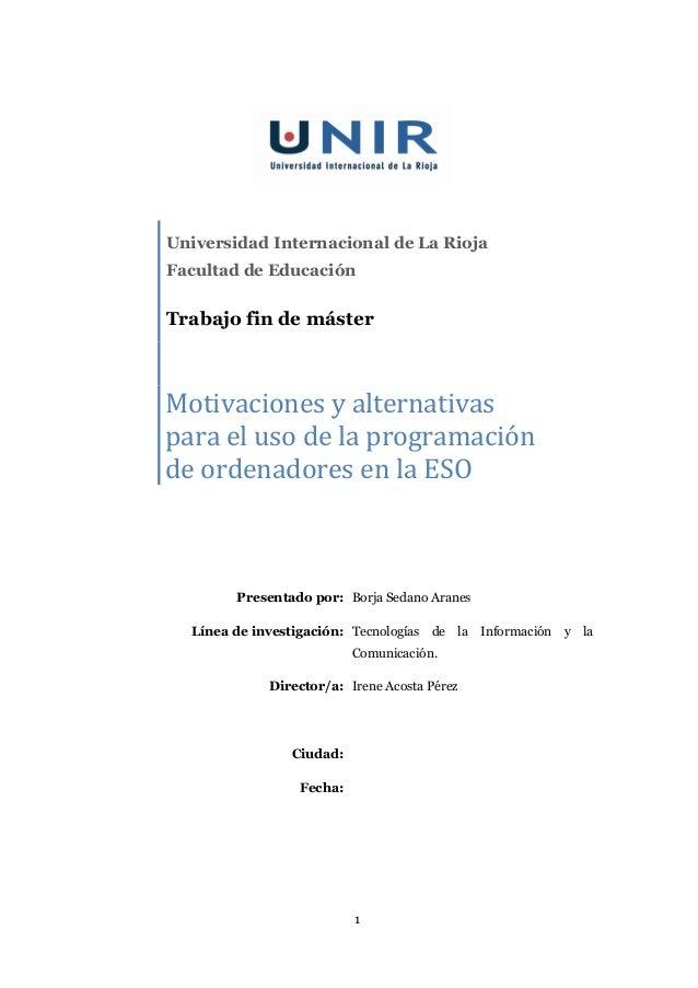 Universidad Internacional de La RiojaFacultad de EducaciónTrabajo fin de másterMotivaciones y alternativaspara el uso de l...