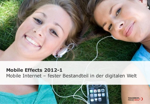 Mobile Effects 2012-1 Mobile Internet – fester Bestandteil in der digitalen Welt