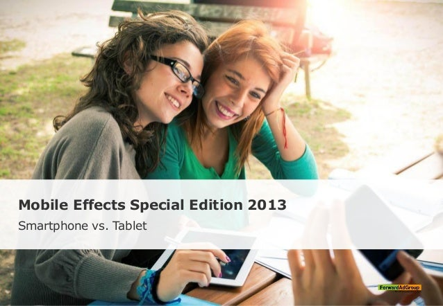 Mobile Effects Special Edition 2013 Smartphone vs. Tablet