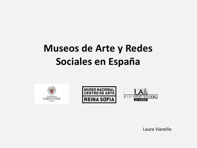 Museos de Arte y Redes Sociales en España Laura Vianello