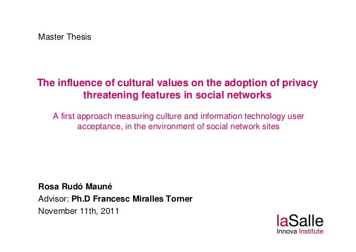 Master ThesisThe influence of cultural values on the adoption of privacy          threatening features in social networks ...