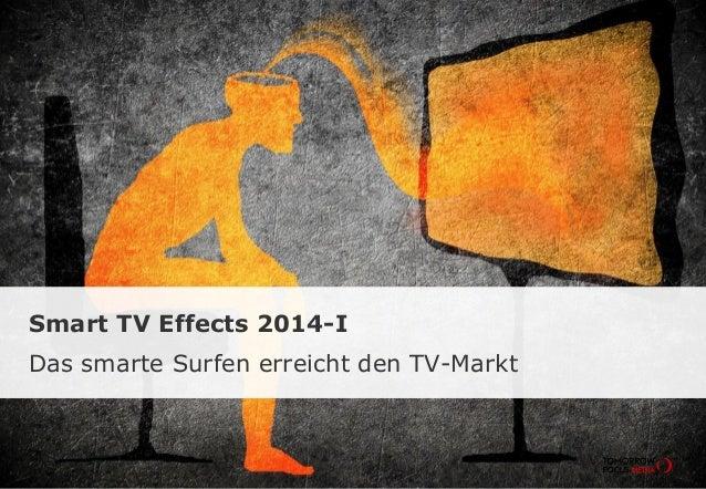 TOMORROW FOCUS Media l Mobile Effects 2014-ISeite 1 Smart TV Effects 2014-I Das smarte Surfen erreicht den TV-Markt