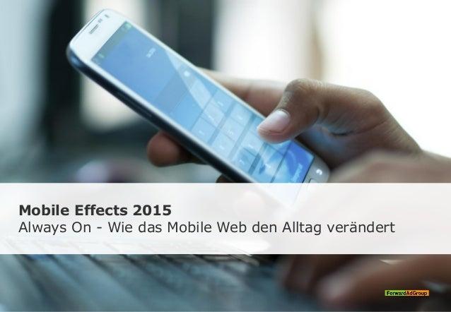 Mobile Effects 2015 Always On - Wie das Mobile Web den Alltag verändert