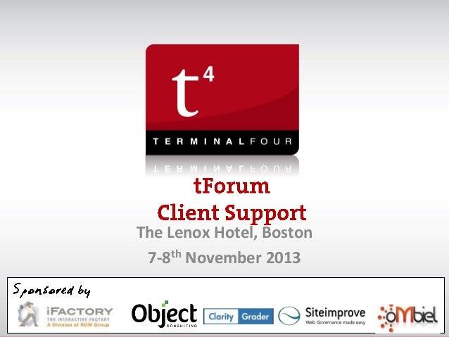 Client Support Update: TERMINALFOUR tforum 2013