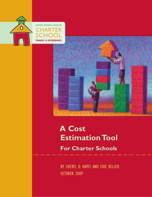 A CostEstimationToolFor Charter SchoolsBy Cheryl D. Hayes and Eric KellerOctober 2009