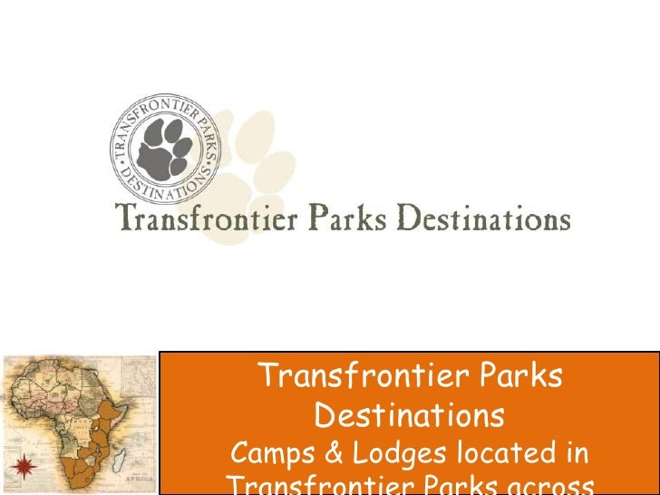 Transfrontier Parks Destinations<br />Camps & Lodges located in Transfrontier Parks across Southern Africa<br />