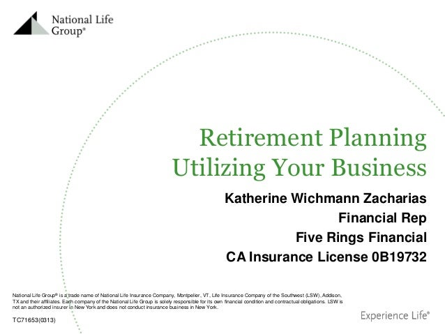 Retirement Planning Utilizing Your Business Katherine Wichmann Zacharias Financial Rep Five Rings Financial CA Insurance L...