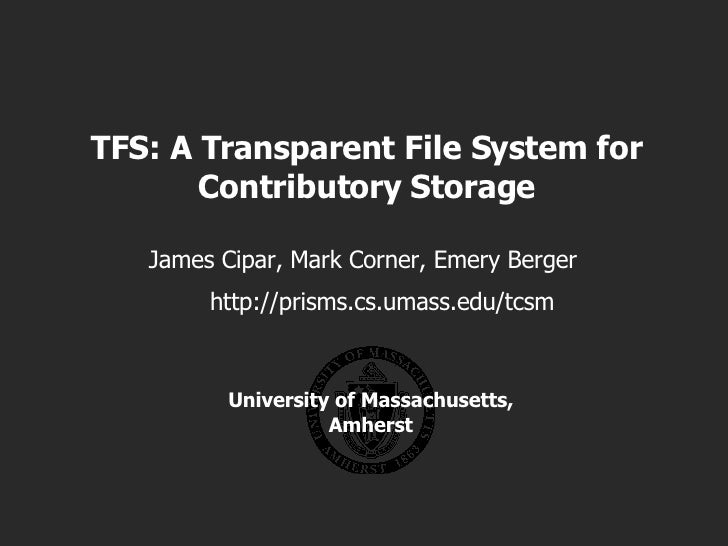TFS: A Transparent File System for Contributory Storage