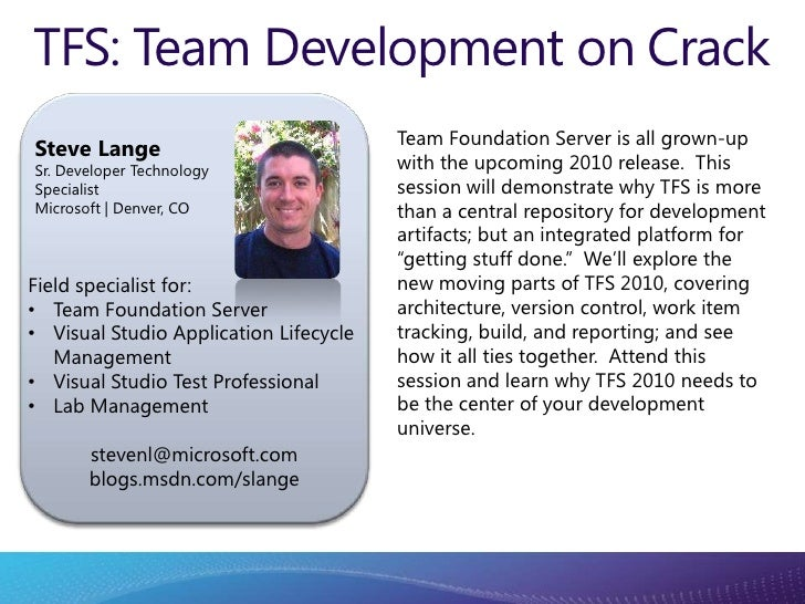 TFS: Team Development on Crack<br />Team Foundation Server is all grown-up with the upcoming 2010 release.  This session w...