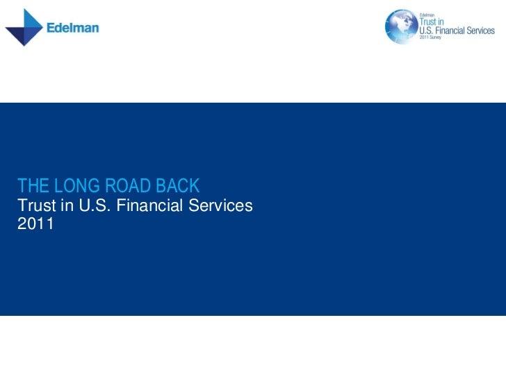 The Long Road Back: 2011 Edelman Trust in U.S. Financial Services Survey