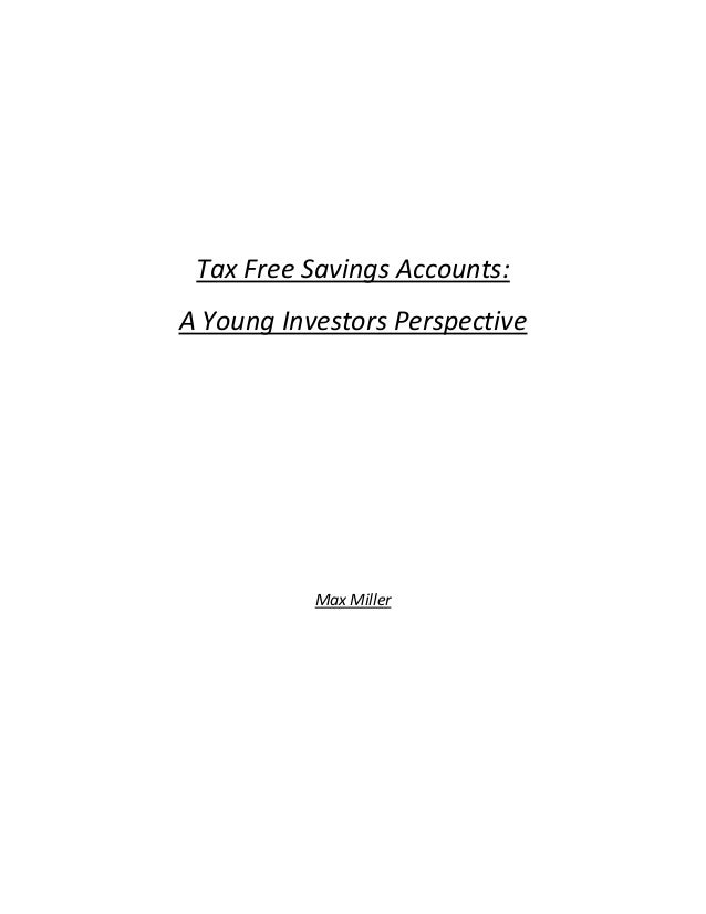 Tax Free Savings Accounts: A Young Investors Perspective Max Miller
