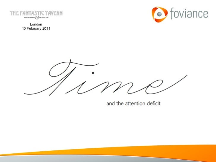 Time & the attention deficit