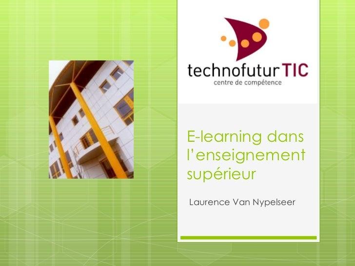 E-learning dans l'enseignement supérieur Laurence Van Nypelseer