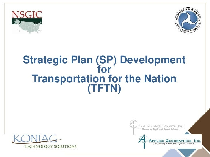 Strategic Plan (SP) Development for <br />Transportation for the Nation<br />(TFTN)<br />