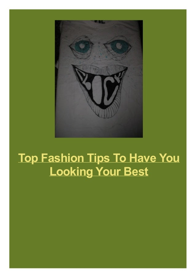 Top Fashion Tips To Have You Looking Your Best