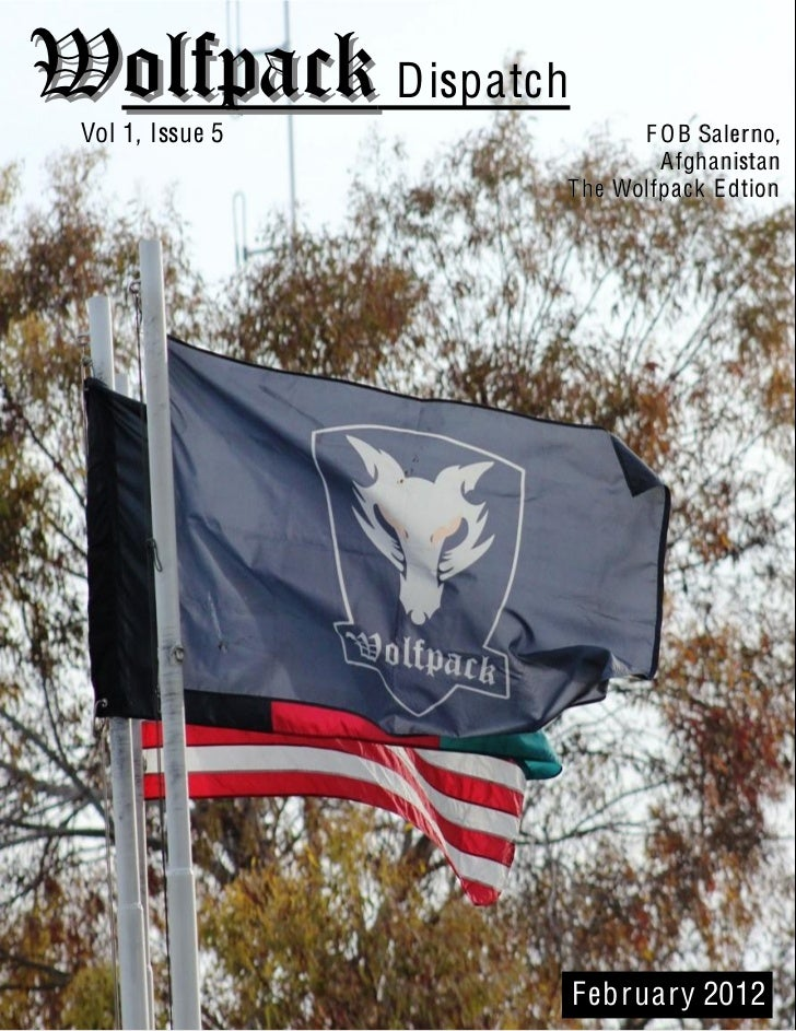 Wolfpack Dispatch  Vol 1, Issue 5           F O B Salerno,                            A fghanistan                   T h...