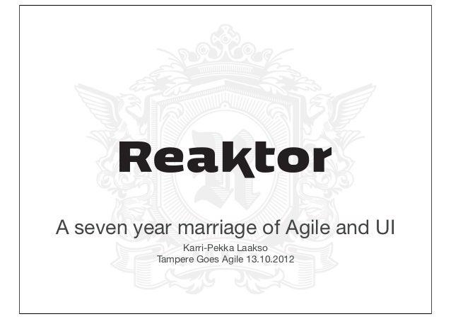 A seven year marriage of Agile and UI                Karri-Pekka Laakso           Tampere Goes Agile 13.10.2012