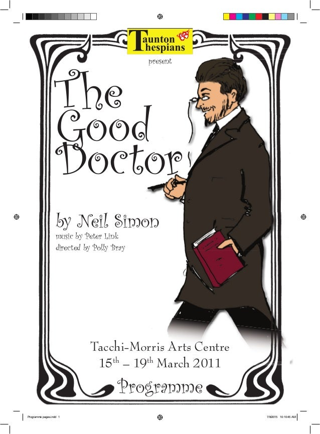 The Good Doctor Tacchi-Morris Arts Centre 15th – 19th March 2011 present by Neil Simon directed by Polly Bray Programme mu...