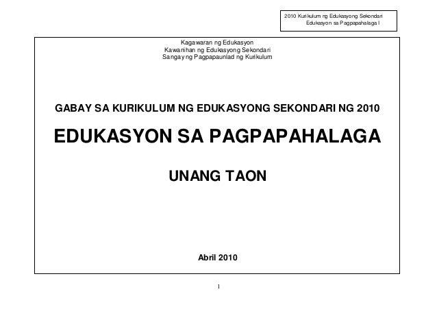 1 2010 Kurikulum ng Edukasyong Sekondari Edukasyon sa Pagpapahalaga I Kagawaran ng Edukasyon Kawanihan ng Edukasyong Sekon...