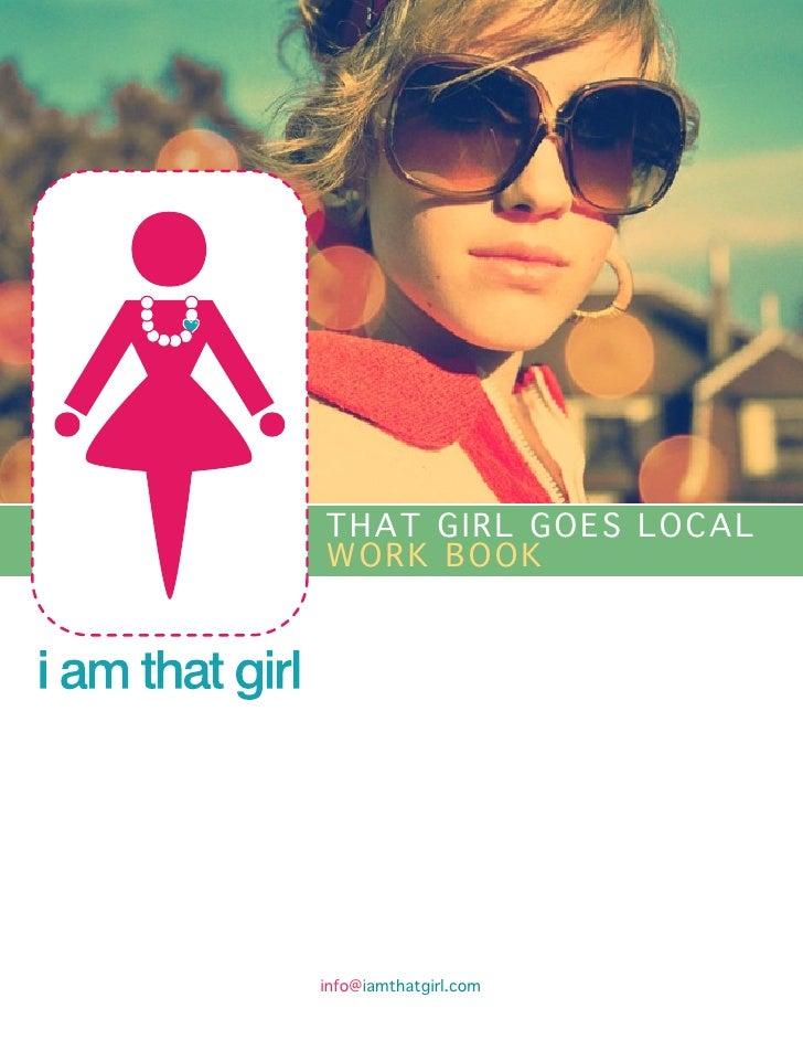 THAT GIRL GOES LOCALWORK BOOKinfo@iamthatgirl.com