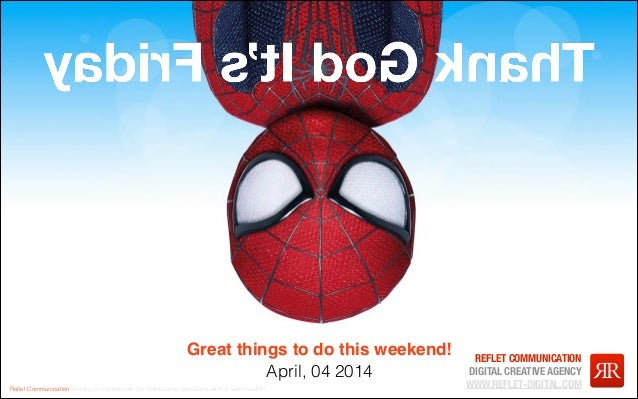 TGIF - April 04, 2014 - Great things to do this weekend!