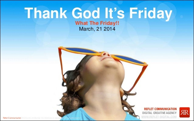 TGIF - March 21, 2014 - What the Friday!!