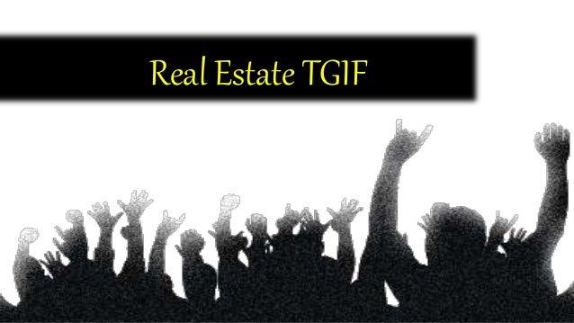 Real Estate TGIF may30 14