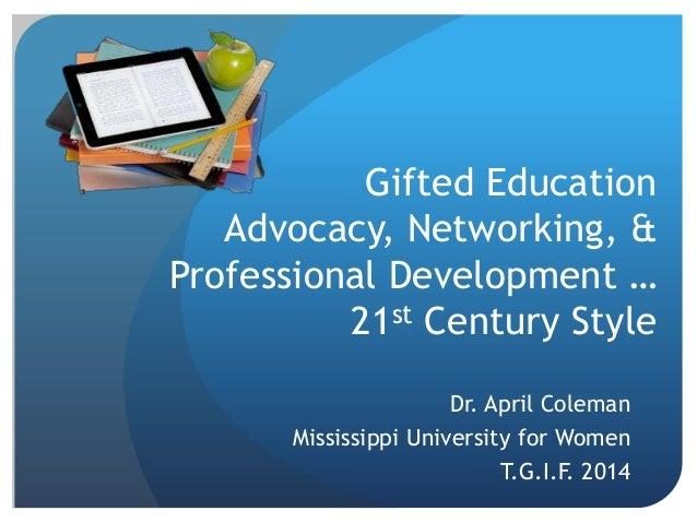 Gifted Education Advocacy, Networking, & PD... 21st Century Style