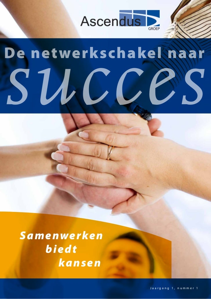 succesDe netwerkschakel naar S a m enwerken       bie dt         ka nsen                   Jaargang 1, nummer 1           ...