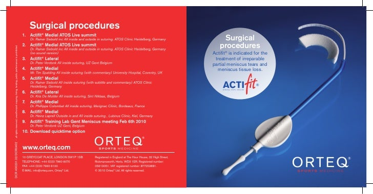 Surgical   proceduresActifit® is indicated for the treatment of irreparablepartial meniscus tears and   meniscus tissue lo...
