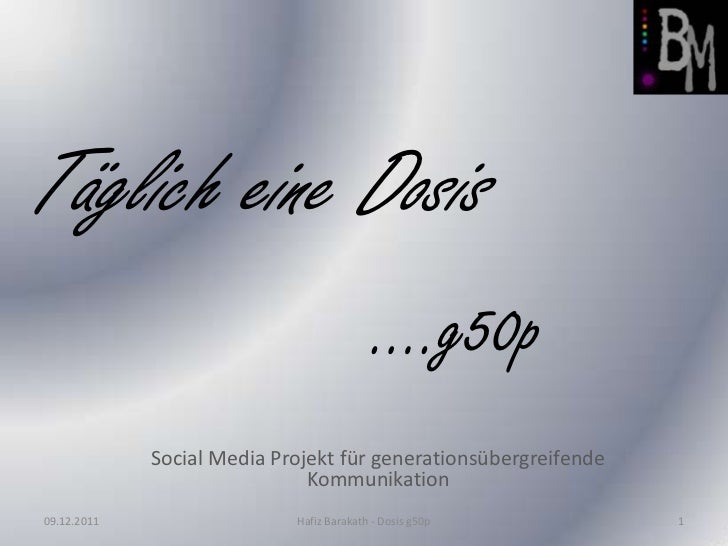 Täglich eine Dosis                                           ….g50p             Social Media Projekt für generationsübergr...