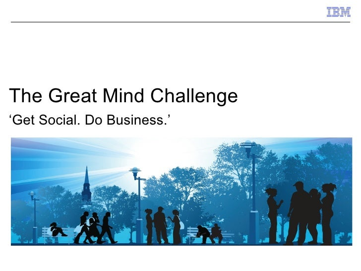 The Great Mind Challenge   'Get Social. Do Business.'