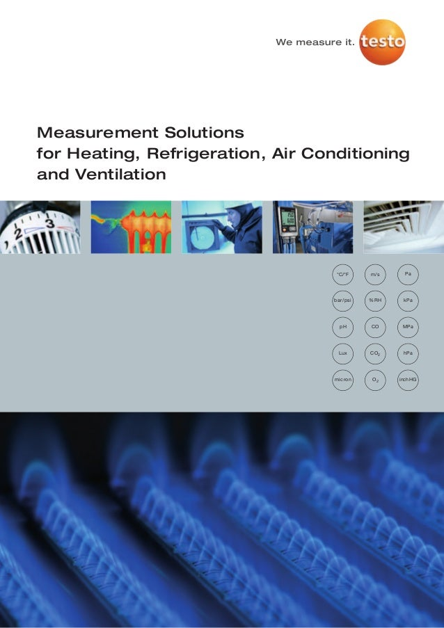 Measurement Solutionsfor Heating, Refrigeration, Air Conditioningand Ventilation                                    °C/°F ...