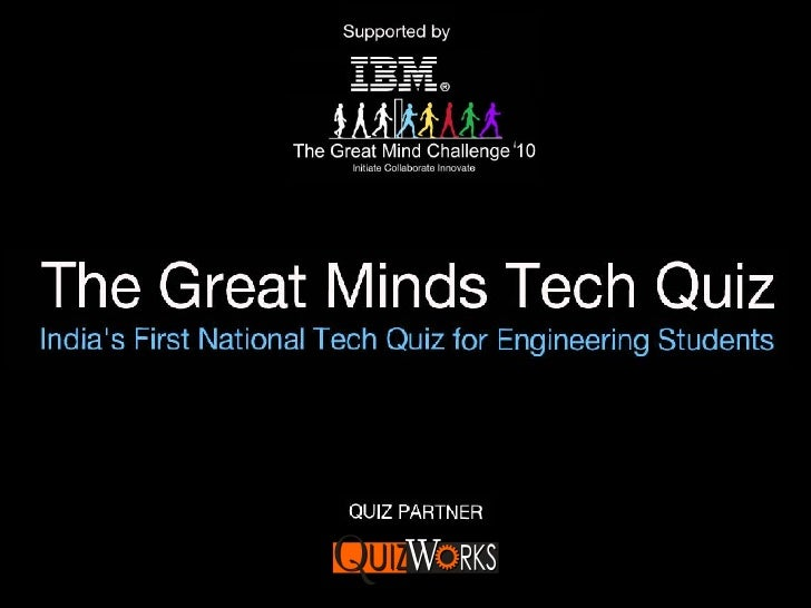The Great Minds Tech Quiz 2011- Chennai Edition Prelims