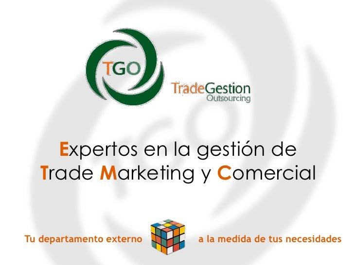 Expertos en la gestión de   Trade Marketing y ComercialTu departamento externo   a la medida de tus necesidades