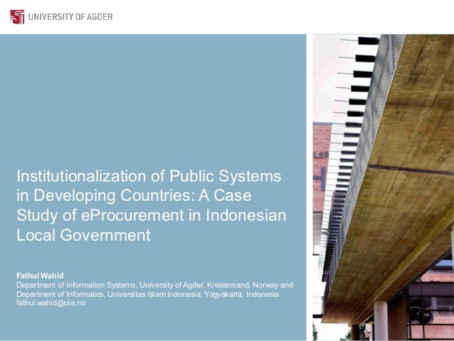 Institutionalization of Public Systemsin Developing Countries: A CaseStudy of eProcurement in IndonesianLocal GovernmentFa...