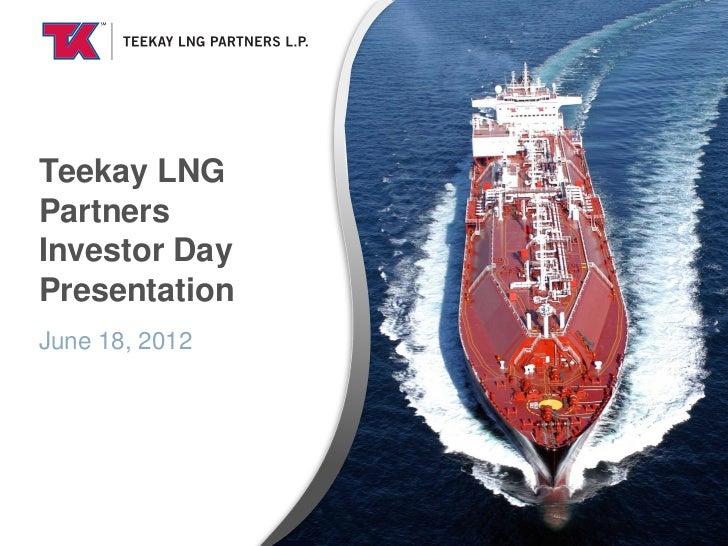 Teekay LNG Partners Investor Day Presentation 2012
