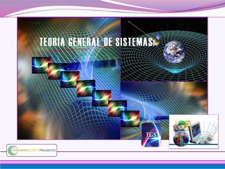 Objetivos de aprendizaje:   Conocer las bases conceptuales de la TGS y su aplicación    como instrumento de análisis y sí...