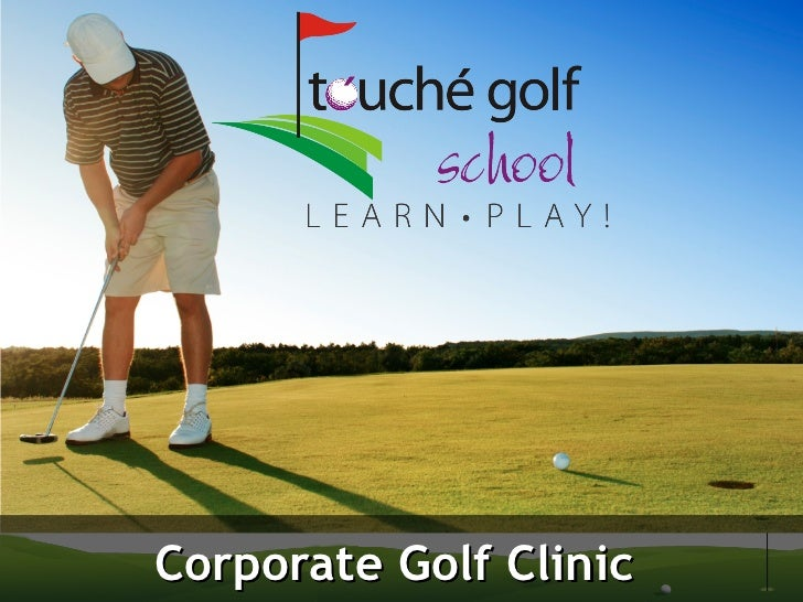 Touché Golf School - Golf Clinic