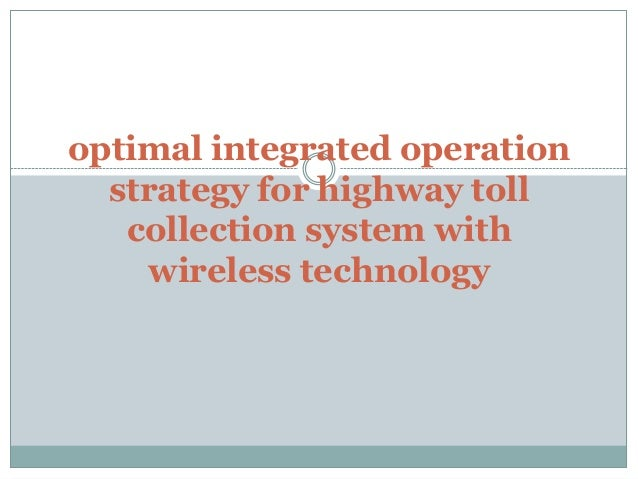 optimal integrated operationstrategy for highway tollcollection system withwireless technology