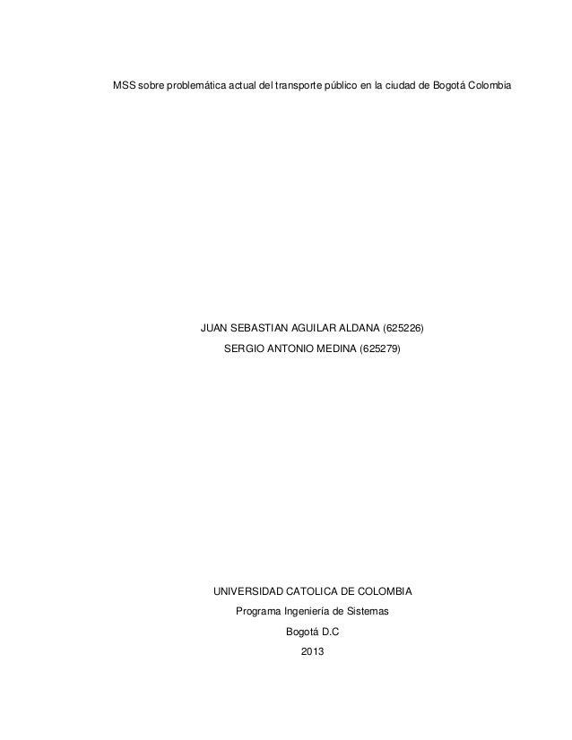 MSS sobre problemática actual del transporte público en la ciudad de Bogotá ColombiaJUAN SEBASTIAN AGUILAR ALDANA (625226)...