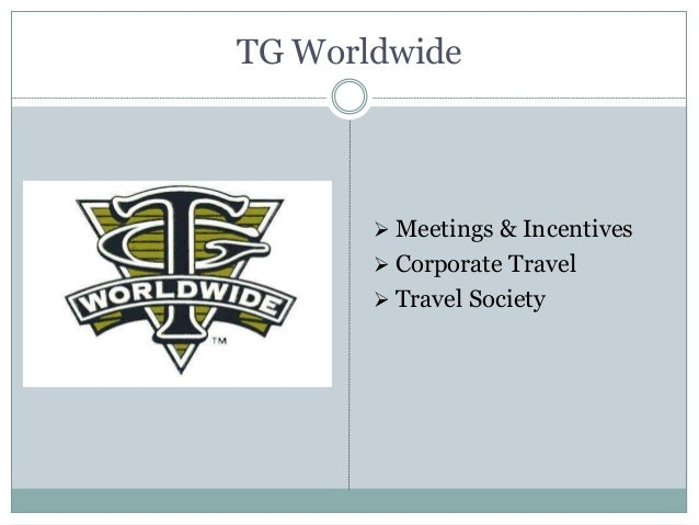 TG Worldwide  Meetings & Incentives  Corporate Travel  Travel Society