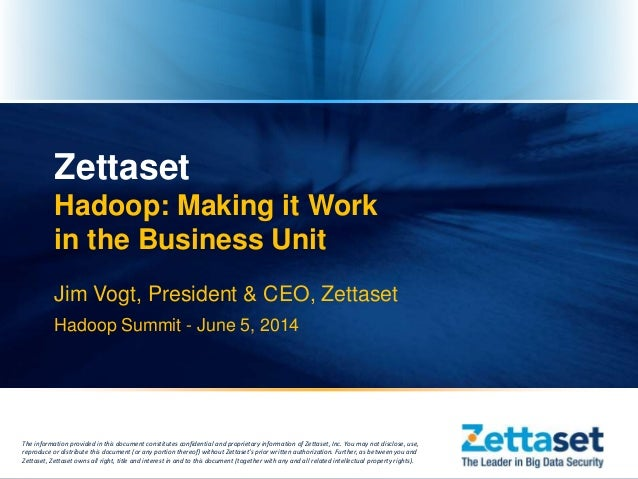 The information provided in this document constitutes confidential and proprietary information of Zettaset, Inc. You may n...