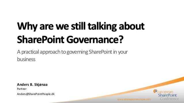 Why Are We Still Talking About SharePoint Governance? presented by Anders Skjonaa