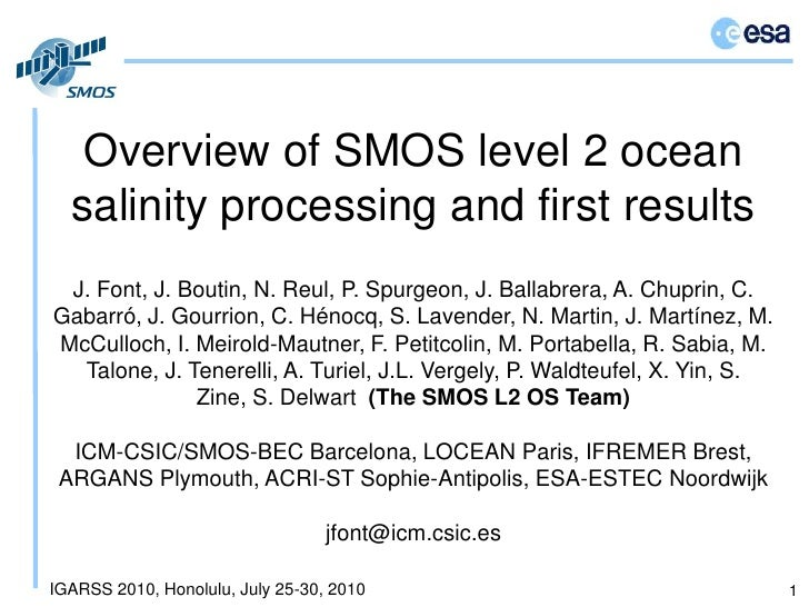 Overview of SMOS level 2 ocean salinity processing and first results<br />1<br />J. Font, J. Boutin, N. Reul, P. Spurgeon,...