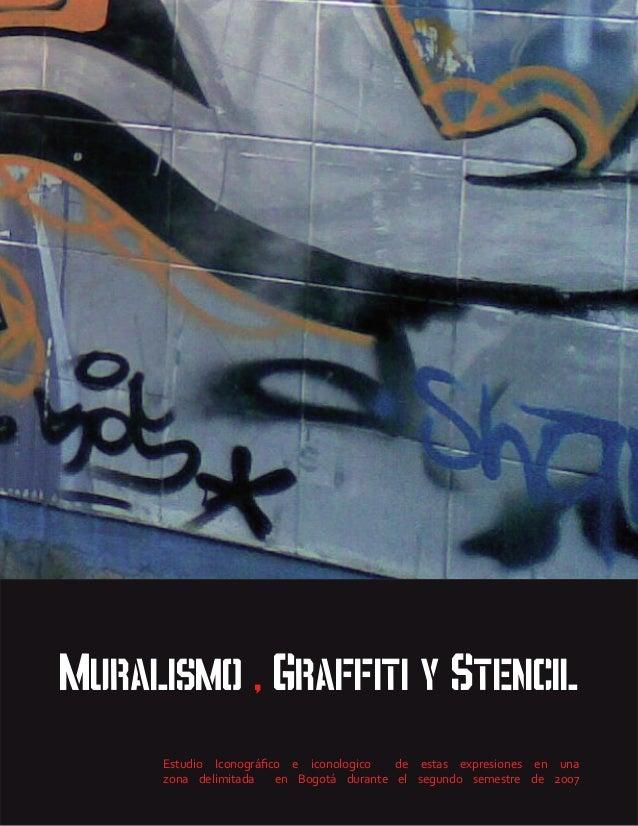 muralismo , graffiti y stencil     Estudio Iconográfico e iconologico   de estas expresiones en una     zona delimitada   ...