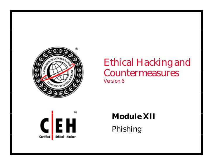 Ethical Hacking andCountermeasuresVersion 6   Module XII     d l   Phishing