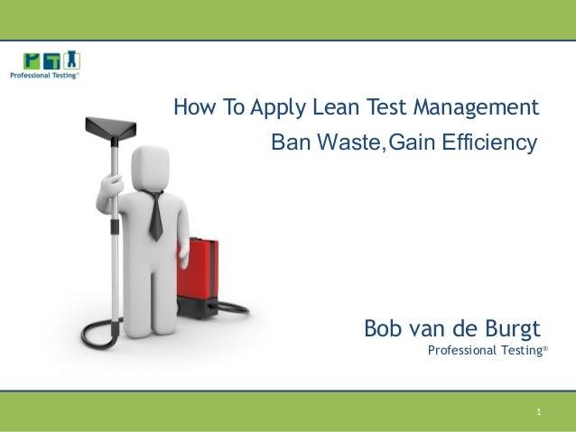'How To Apply Lean Test Management' by Bob van de Burgt