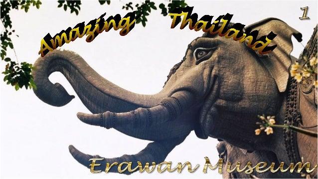 http://www.authorstream.com/Presentation/michaelasanda-1649530-thai-33-erawan-museum1/