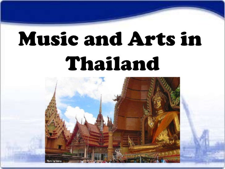 Music and Arts in    Thailand